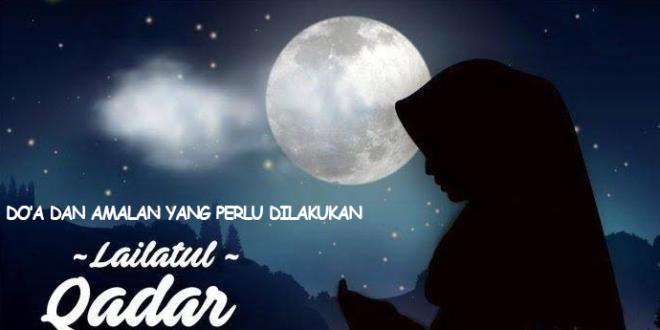 Lailatul Qadar Doa dan Amalan